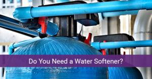 Need of Water Softener